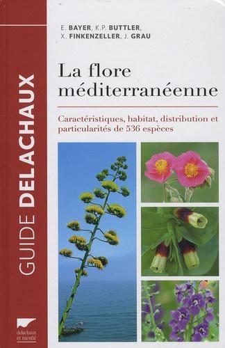 La Flore méditerranéenne. Caractéristiques, habitat, distribution et particularités de 536 espèces